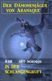 Der Dämonenjäger von Aranaque 48: ¿In der Schlangengruft (eBook, ePUB)
