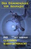 Der Dämonenjäger von Aranaque 49: Claudines Schreckensnacht (eBook, ePUB)