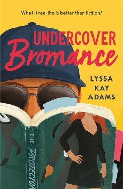 Undercover Bromance - Adams, Lyssa Kay