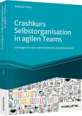 Crashkurs Selbstorganisation in agilen Teams