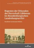 Regesten der Urkunden der Herrschaft Lübbenau im Brandenburgischen Landeshauptarchiv