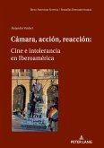 Cámara, acción, reacción: Cine e intolerancia en Iberoamérica