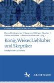Ko¨nig, Weiser, Liebhaber und Skeptiker