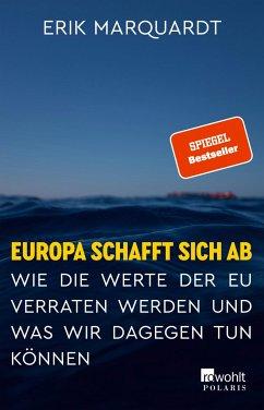 Europa schafft sich ab - Marquardt, Erik