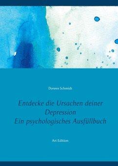 Entdecke die Ursachen deiner Depression. Ein psychologisches Ausfüllbuch