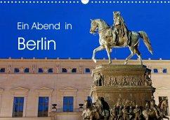 Ein Abend in Berlin (Wandkalender 2022 DIN A3 quer)