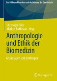 Anthropologie und Ethik der Biomedizin