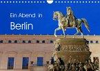 Ein Abend in Berlin (Wandkalender 2022 DIN A4 quer)