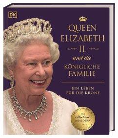 Queen Elizabeth II. und die königliche Familie - Kennedy, Susan;Ross, Stewart;Grant, Reg G.
