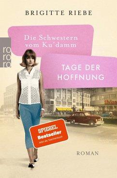 Tage der Hoffnung / Die Schwestern vom Ku'damm Bd.3 - Riebe, Brigitte