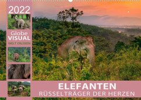 ELEFANTEN - Rüsselträger der Herzen (Wandkalender 2022 DIN A2 quer)