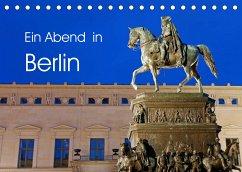 Ein Abend in Berlin (Tischkalender 2022 DIN A5 quer)