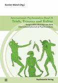 Internationale Psychoanalyse Band 16: Trieb, Trauma und Kultur