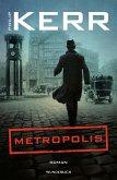 Metropolis / Bernie Gunther Bd.14