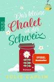 Das kleine Chalet in der Schweiz / Romantic Escapes Bd.6