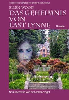 Das Geheimnis von East Lynne (eBook, ePUB) - Wood, Ellen