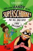 Hilfe, mein Handy ist ein Superschurke! Auf der Jagd nach Lady Ballerina! / Das Superschurken-Handy Bd.2 (eBook, ePUB)