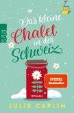 Das kleine Chalet in der Schweiz / Romantic Escapes Bd.6 (eBook, ePUB)