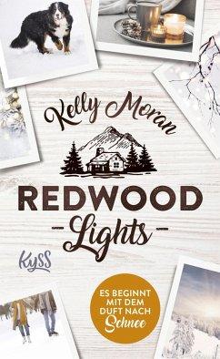 Redwood Lights - Es beginnt mit dem Duft nach Schnee / Redwood Bd.6 (eBook, ePUB) - Moran, Kelly