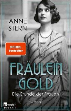 Die Stunde der Frauen / Fräulein Gold Bd.4 (eBook, ePUB) - Stern, Anne