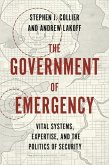 The Government of Emergency: Vital Systems, Expertise, and the Politics of Security