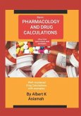 Basic Pharmacology and Drug Calculations [Practice Questions and Answers]