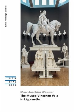 The Museo Vincenzo Vela in Ligornetto (eBook, ePUB) - Wasmer, Marc-Joachim
