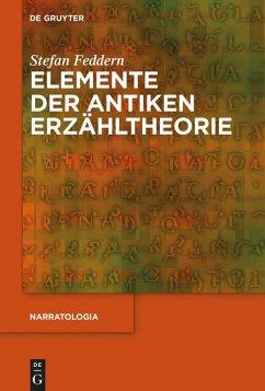 Elemente der antiken Erzähltheorie (eBook, PDF) - Feddern, Stefan