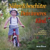 Nähre und beschütze Dein inneres Kind (MP3-Download)