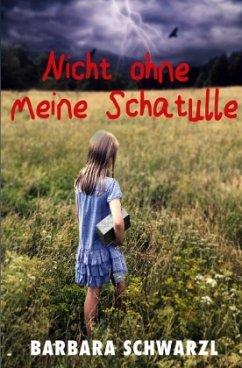Nicht ohne meine Schatulle - Schwarzl, Barbara