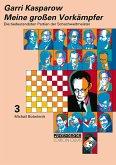 Meine grossen Vorkämpfer / Die bedeutendsten Partien der Schachweltmeister