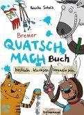 Bremer Quatsch-Mach-Buch