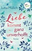 Liebe kommt ganz unverhofft (eBook, ePUB)