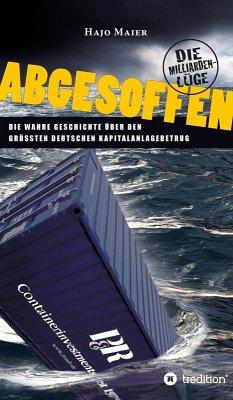 Abgesoffen - Die Milliardenlüge (eBook, ePUB) - Maier, Hajo