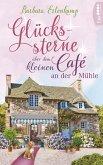 Glückssterne über dem kleinen Café an der Mühle / Das kleine Café an der Mühle Bd.4 (eBook, ePUB)