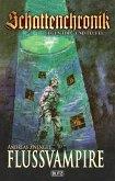 Schattenchronik - Gegen Tod und Teufel 11: Flussvampire (eBook, ePUB)