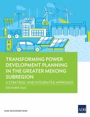 Transforming Power Development Planning in the Greater Mekong Subregion (eBook, ePUB)