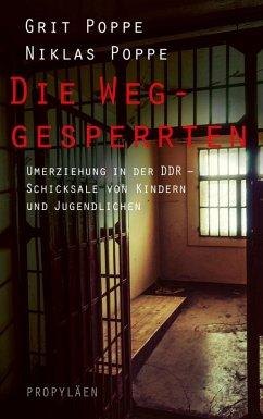 Die Weggesperrten (eBook, ePUB) - Poppe, Grit; Poppe, Niklas