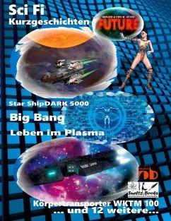 Science Fiction Kurzgeschichten FUTURE (eBook, ePUB)