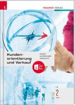 Kundenorientierung und Verkauf 2 HAS - Springsits, Dagmar;Austerhuber, Elke;Stanek, Wolfgang