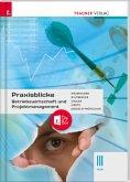 Praxisblicke - Betriebswirtschaft und Projektmanagement III HLW + digitales Zusatzpaket