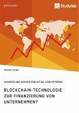 Blockchain-Technologie zur Finanzierung von Unternehmen? Chancen und Risiken von Initial Coin Offering