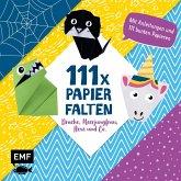 111 x Papierfalten - Drache, Meerjungfrau, Hexe und Co.