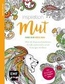 Inspiration Mut - Mit 50 Ausmalmotiven Kraft sammeln und Energie tanken