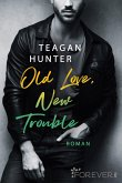 Old Love, New Trouble / College Love Bd.4