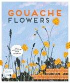 Gouache Flowers - Vom Instagram-Star denaisx