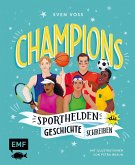 Champions - Sporthelden, die Geschichte schreiben