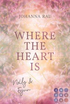 Where the Heart Is. Nelly und Fynn - Rau, Johanna