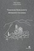 Tessiner Horizonte - Momenti ticinesi