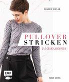 Pullover stricken - Das Grundlagenwerk